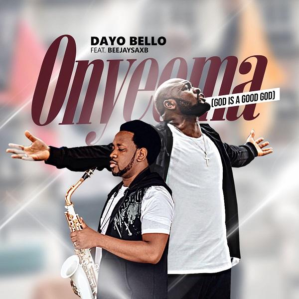 Onyeoma - Dayo Bello Ft. Beejay Sax