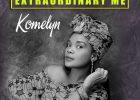 MUSIC-Komelyn-Extraodinary-Me